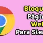 Como Bloquear Paginas Web De Internet En Google Chrome